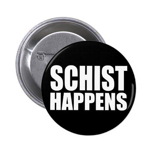 Schist Happens Pins