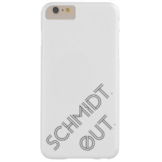 Schmidt. Out. iPhone 6 Case