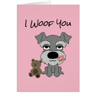 Schnauzer I Woof You Greeting Card, all occassions Card