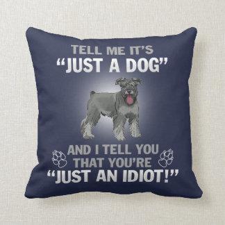 SCHNAUZER - Its Not Just A Dog! Throw Pillow