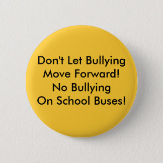 School Bus Bullying - Bullying On The Move! 2 Inch Round Button