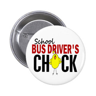School Bus Driver s Chick Pinback Button
