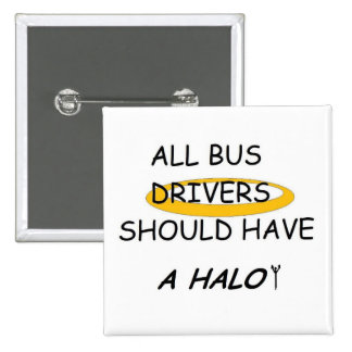 School Bus Drivers Should Have A Halo 2 Inch Square Button