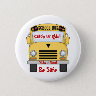 School Bus Kids R Kool Be Safe Pin Button