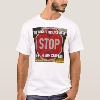 School Bus Stop Law T-Shirt