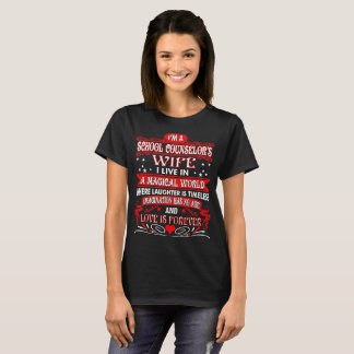 School Counselor Wife No Age Love Forever Tshirt