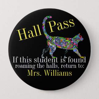 School Hall Pass / Cat - SRF 4 Inch Round Button