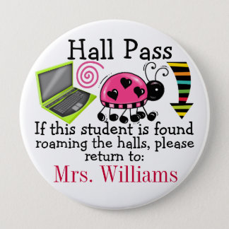 School Hall Pass / Lady Bug - SRF 4 Inch Round Button