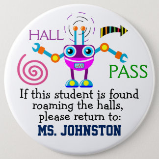 School Hall Pass / Robot - SRF 6 Inch Round Button
