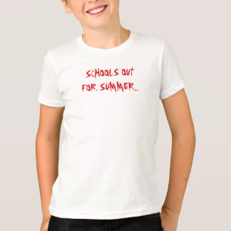 SCHOOL IS OUTFOR SUMMER..... T-Shirt
