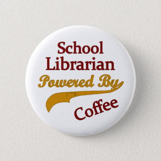 School Librarian Powered By Coffee 2 Inch Round Button