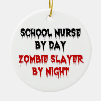 School Nurse by Day Zombie Slayer by Night Ceramic Ornament