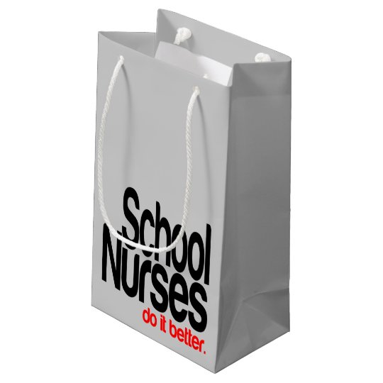 School Nurses Do It Better Small Gift Bag