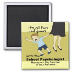 School Psychology Humour (Magnet)