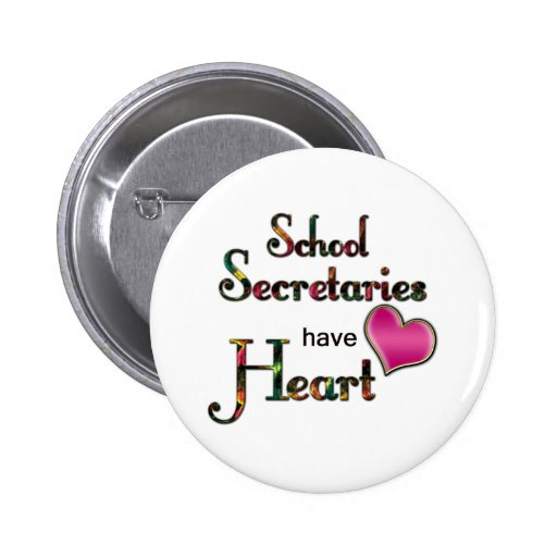 School Secretaries Have Heart Pinback Buttons