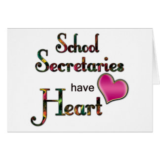School Secretaries Have Heart Greeting Card