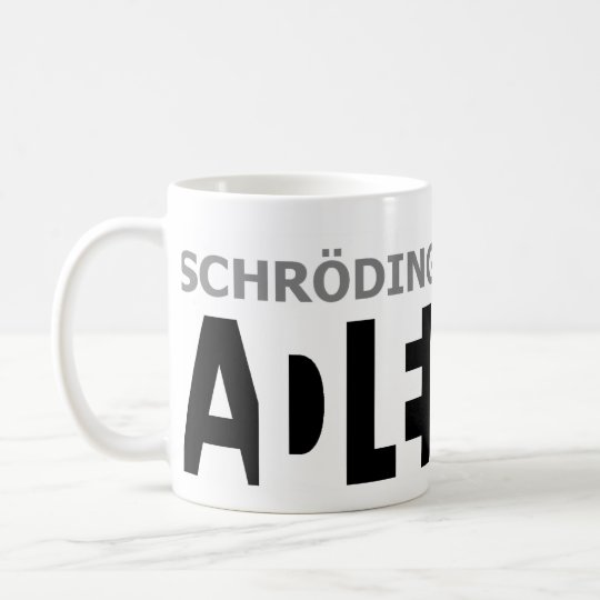 Schrödinger's cat is ??? coffee mug