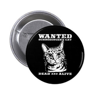Schrodinger's cat wanted dead or alive 2 inch round button