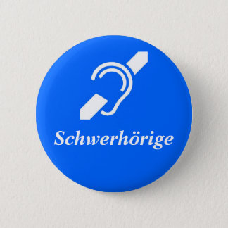 Schwerhörige - Hard of Hearing, German 2 Inch Round Button