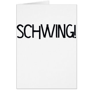 Schwing! by Chillee Wilson Card