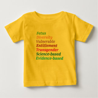 Science based and other banned words baby T-Shirt