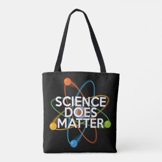 SCIENCE DOES MATTER TOTE BAG