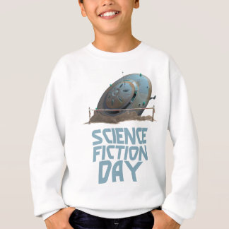 Science Fiction Day - Appreciation Day Sweatshirt