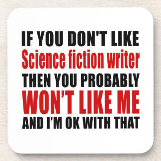 Science fiction writer  Don't Like Designs Coasters