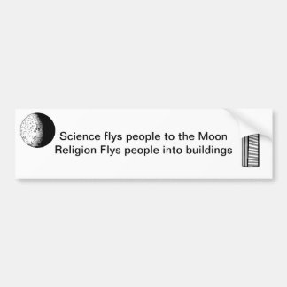 Science flys people to the Moon Bumper Sticker
