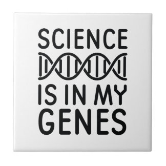 Science Is In My Genes Tile