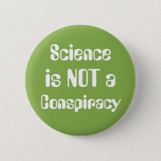 """""""Science is Not a Conspiracy"""" Earth Day Greenery 2 Inch Round Button"""