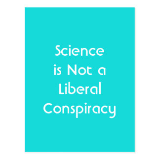Science is Not a Liberal Conspiracy Postcard