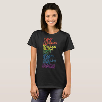 science is real blacklives matter no human is ille T-Shirt
