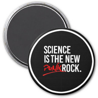 SCIENCE IS THE NEW PUNK ROCK - - Pro-Science -- wh 3 Inch Round Magnet