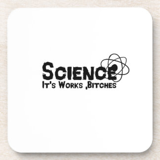 Science It's Works B's Funny Gifts Coaster
