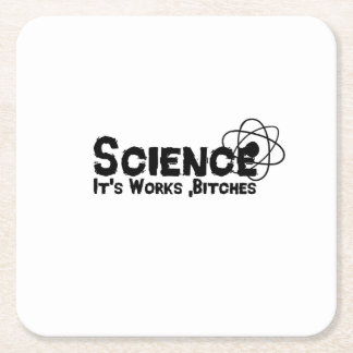 Science It's Works B's Funny Gifts Square Paper Coaster