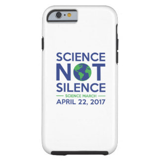 Science Not Silence Tough iPhone 6 Case