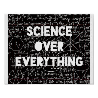 Science Over Everything Poster