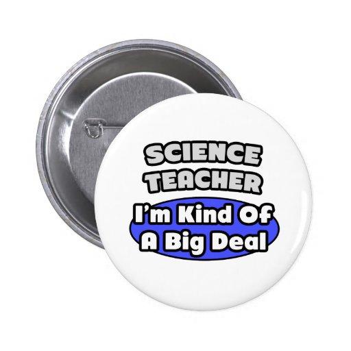 Science Teacher...Big Deal Buttons