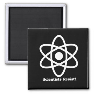 Scientists Resist - Science Symbol - - Pro-Science Square Magnet