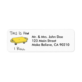 "Scooter Board ""This is How I Roll"" - Yellow Return Address Label"