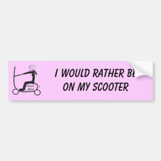 scooter chick, I would rather be on my scooter Bumper Sticker