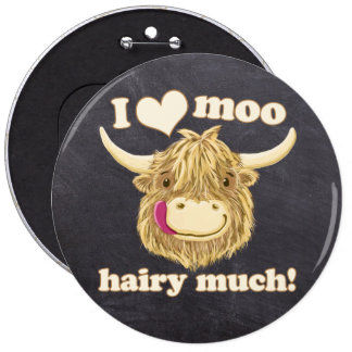 Scottish Highland Cow Loves You! 6 Inch Round Button