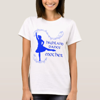 Scottish Highland Dance Mother - Blue T-Shirt