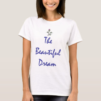 Scottish Independence Beautiful Dream Thistle T-Shirt