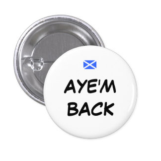 Scottish Independence I'm Back 1 Inch Round Button