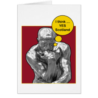 Scottish Independence Rodin Thinker Card