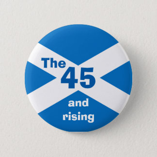 Scottish Independence The 45 and Rising Badge 2 Inch Round Button