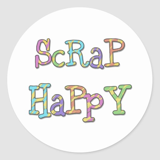Scrap Happy Round Sticker
