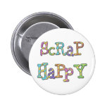 Scrap Happy T-shirts and Gifts Buttons